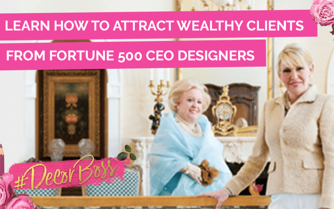 How to attract wealthy clients, How To Work With Wealthy Affluent Design Clients Ann Platz
