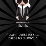 karl-lagerfeld-quote-Dress-To-Survive