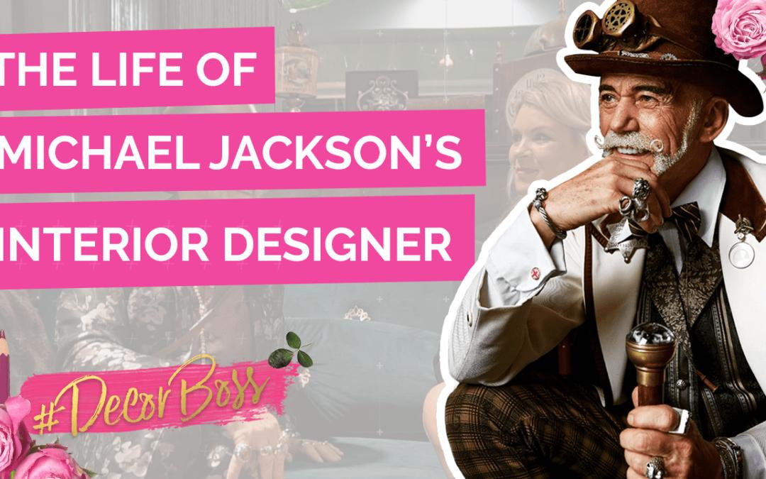 The Life of Michael Jackson's Interior Designer