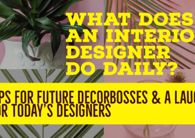 """20 Answers: """"What Does an Interior Designer do on a Daily Basis?"""""""